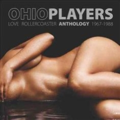 Ohio Players - Love Rollercoaster - Anthology 1967