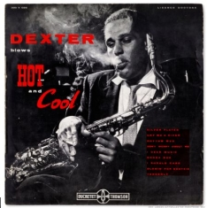 GORDON DEXTER - Dexter Blows Hot And Cool