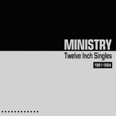 Ministry - Twelve Inch Singles - Expanded Edit