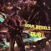 Marley Bob & The Wailers - Soul Rebels Dub