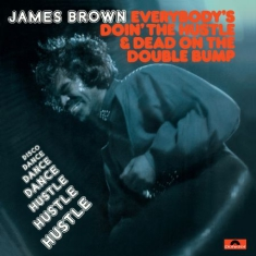 Brown James - Everybody's Doin' The Hustle & Dead