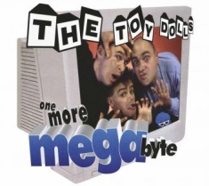 Toy Dolls The - One More Megabyte