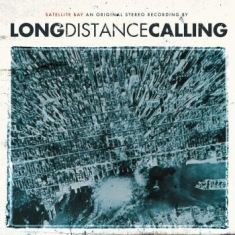 Long Distance Calling - Satellite Bay (Re-Issue + Bonus)