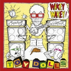 Toy Dolls The - Wakey Wakey!