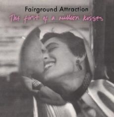 Fairground Attraction - First Of A Million Kisses: Expanded