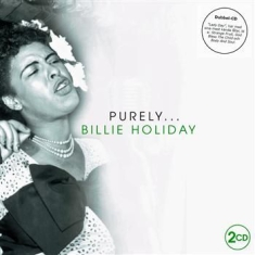 Holiday Billie - Purely Billie Holiday (2Cd)