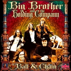 Big Brother & The Holding Company - Ball And Chain - Deluxe