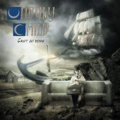 Unruly Child - Can't Go Home