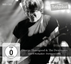 Thorogood George & The Destroyers - Live At Rockpalast 1980 (2Cd+Dvd)