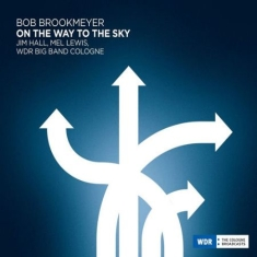Brookmeyer Bob , Jim Hall, Mel Lewi - On The Way To The Sky