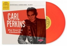 Perkins Carl - Put Your Cat Clothes On (10