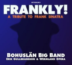 Bohuslän Big Band - Frankly! - A Tribute To Frank Sinat