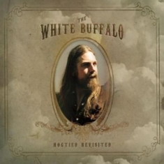 White Buffalo The - Hogtied Revisited