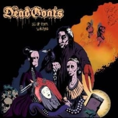 Dead Goats The - All Of Them Witches (Svart Vinyl)