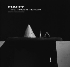 Fixity - Things In The Room