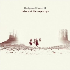 Dub Spencer & Trance Hill - Return Of The Supercops