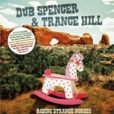 Dub Spencer & Trance Hill - Riding Strange Horses