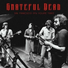 Grateful Dead - San Fransisco 1976 Vol. 3