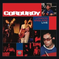 Corduroy - London England Live