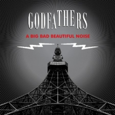 Godfathers The - A Big Bad Beautiful Noise