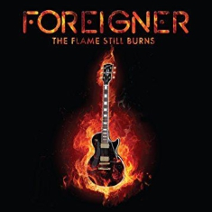 Foreigner - The Flame Still Burns