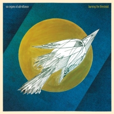 Six Organs Of Admittance - Burning The Threshold