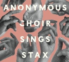 Anonumous Choir - Sings Stax
