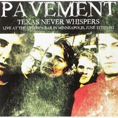 Pavement - Texas Never Whispers: Live At The U