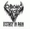 Chronic Decay - Ecstacy In Pain