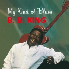 King B.B. - My Kind Of Blues