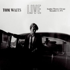 Tom Waits - Live At Ivanhoe Theatre Chicago '76