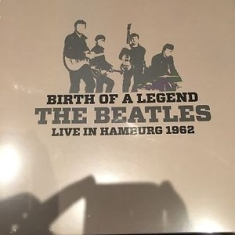 Beatles - Birth Of A Legend: Live In Hamburg 1962