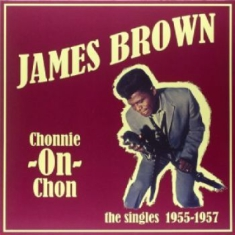 James Brown - Chonnie-On-Chon The Singles 55-57