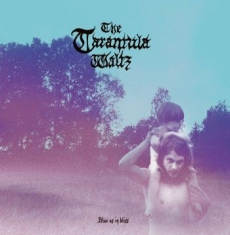 The Tarantula Waltz - Blue As In Bliss