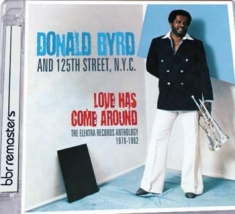 Byrd Donald - Love Has Come Around: The Elektra R
