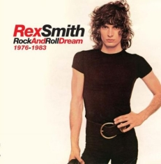 Rex Smith - Rock And Roll Dream 1976-1983: 6Cd