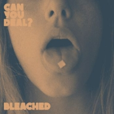 Bleached - Can You Deal? (Ep)