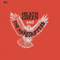 Green Heath & The Makeshifters - Heath Green And The Makeshifters