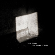Bloom Kath - This Dream Of Life