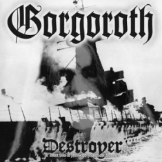 Gorgoroth - Destroyer - Or About How To Philoso