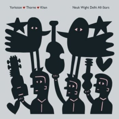 Yorkston/ Thorne/ Khan - Neuk Wight Delhi All-Stars (Deluxe)
