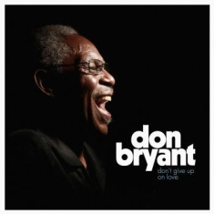 Bryant Don - Don't Give Up On Love