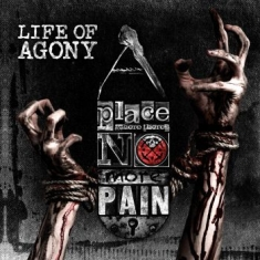 Life Of Agony - A Place Where There?S No More Pain