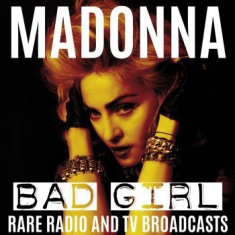 Madonna - Bad Girl: Rare Radio & Tv Broadcast