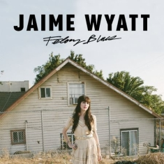 Wyatt Jaime - Felony Blues
