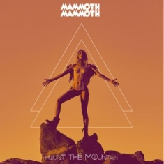 Mammoth Mammoth - Mount The Mountain - Digipack