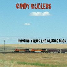 Bullens Cindy - Howling Trains & Barking Dogs