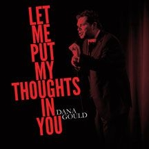 Gould Dana - Let Me Put My Thoughts In You (Cd+D