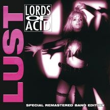Lords Of Acid - Lust (Special Remastered Band Editi