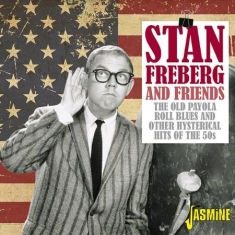 Freberg Stan & Friends - Old Payola Roll Blues And Other Hys
